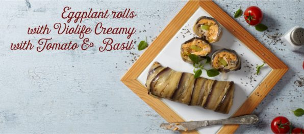 Eggplant rolls with Violife Creamy with Tomato & Basil